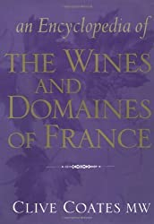 An Encyclopedia of the Wines and Domaines of France by Clive Coates (2001-06-01)