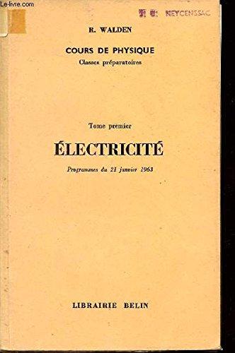 COURS DE PHYSIQUE / TOME PREMIER - ELECTRICITE - PROGRAMME DU 21 JANVIER 1963 + FASCICULE