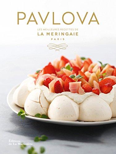 Pavlova Les meilleures recettes de la Meringaie