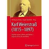 Karl Weierstraß (1815–1897): Aspekte seines Lebens und Werkes – Aspects of his Life and Work