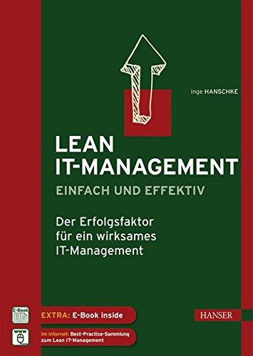 Lean IT-Management - einfach und effektiv: Der Erfolgsfaktor für ein wirksames IT-Management