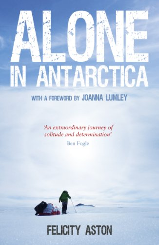 Alone in Antarctica by [Aston, Felicity]