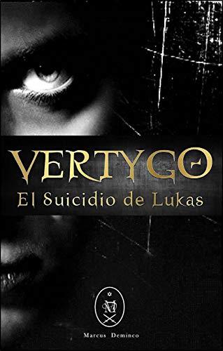 VERTYGO: El Suicidio de Lukas por Marcus Deminco