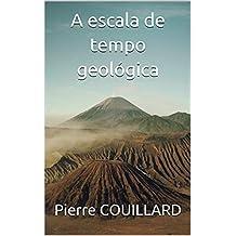A escala de tempo geológica (Portuguese Edition)