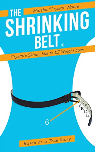 The Shrinking Belt: Crystal's Skinny List to Ez Weight Loss (English Edition) -
