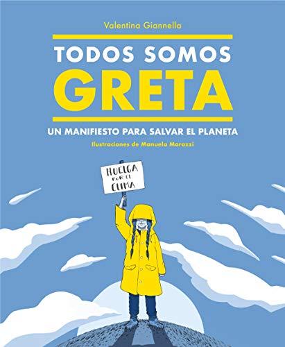 Todos somos Greta: Un manifiesto para salvar el planeta (No ficción ilustrados)