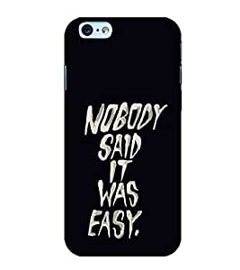 FUSON Nobody Said Its Easy 3D Hard Polycarbonate Designer Back Case Cover for Apple iPhone 6s Plus :: Apple iPhone 6s+
