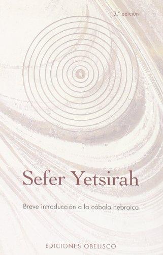 Sefer Yetsirah: Breve introducción a la cábala hebraica (CABALA Y JUDAISMO)