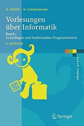 Vorlesungen über Informatik: Band 1: Grundlagen und funktionales Programmieren (eXamen.press)