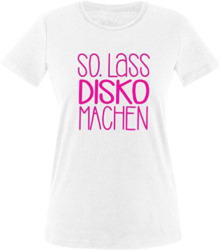 EZYshirt® SO.Lass Disko machen Damen Rundhals T-Shirt Weiss/Neonpink