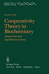 Cooperativity Theory in Biochemistry: Steady-State and Equilibrium Systems (Springer Series in Molecular and Cell Biology) by T.L. Hill (2012-07-31)