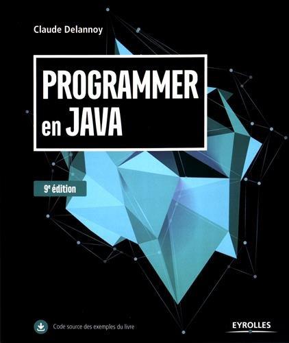 Programmer en Java par Claude Delannoy