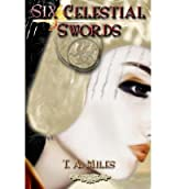 { SIX CELESTIAL SWORDS: CELESTIAL EMPIRE BOOK ONE } By Miles, T a ( Author ) [ Oct - 2012 ] [ Paperback ]