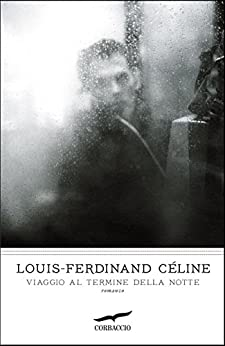 Viaggio al termine della notte di [Céline, Louis-Ferdinand]