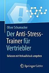 Der Anti-Stress-Trainer für Vertriebler: Gelassen mit Verkaufsdruck umgehen