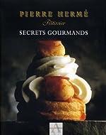 SECRETS GOURMANDS de Pierre Hermé