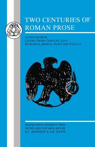 Two Centuries of Roman Prose: Extracts from Cicero, Nepos, Sallust, Livy, Petronius, Seneca, Pliny and Tacitus