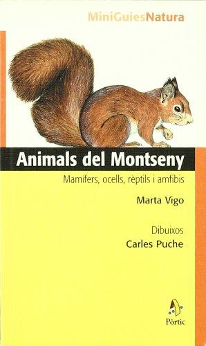 Animals del Montseny. Mamífers, ocells, rèptils i amfibis (Miniguies Natura)