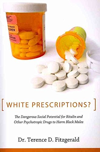 white-prescriptions-the-dangerous-social-potential-for-ritalin-and-other-psychotropic-drugs-to-harm-