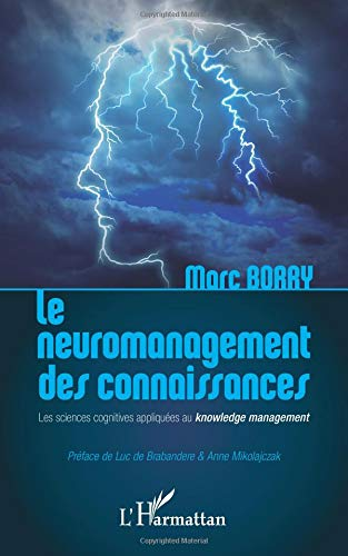 Le neuromanagement des Connaissances : Les Sciences Cognitives Appliquées au Knowledge Management par Marc Borry