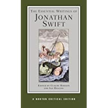 The Essential Writings of Jonathan Swift: Authoritative Texts, Contexts, Criticism (Norton Critical Editions) by Jonathan Swift (2009-10-23)