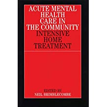 Acute Mental Health Care in the Community Intensive Home Treatment