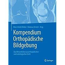 Kompendium Orthopädische Bildgebung: Das Wesentliche aus orthopädischer und radiologischer Sicht