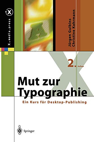 Mut zur Typographie: Ein Kurs für Desktop-Publishing (X.media.press) (German Edition), 2. Auflage