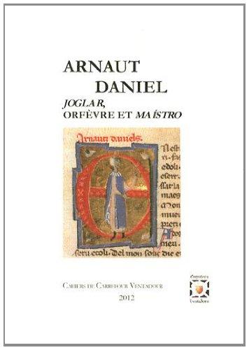 Arnaut Daniel : Joglar, orfèvre et maistro par Collectif d'auteurs
