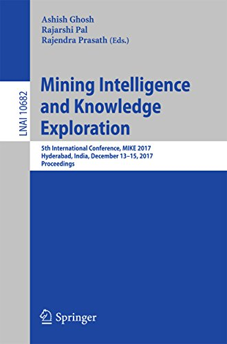 Mining Intelligence and Knowledge Exploration: 5th International Conference, MIKE 2017, Hyderabad, India, December 13–15, 2017, Proceedings (Lecture Notes in Computer Science)