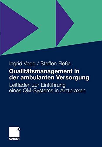 Qualitätsmanagement in der ambulanten Versorgung: Leitfaden zur Einführung eines QM-Systems in Arztpraxen