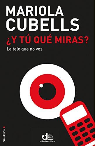 ¿Y tú qué miras? (Eldiario.Es Libros) por Mariola Cubells