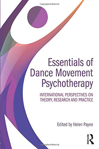 Essentials of Dance Movement Psychotherapy: International Perspectives on Theory, Research, and Practice