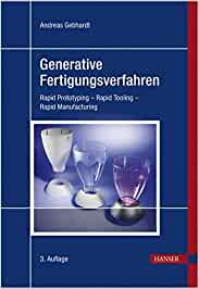Generative Fertigungsverfahren: Rapid Prototyping - Rapid