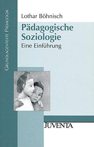 Pädagogische Soziologie: Eine Einführung (Grundlagentexte Pädagogik)