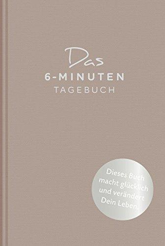 Das 6-Minuten-Tagebuch (pfefferbraun): Ein Buch, das dein Leben verändert