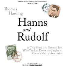 Hanns and Rudolf: The True Story of the German Jew Who Tracked and Caught the Kommandant of Auschwitz by Thomas Harding (2013-09-03)