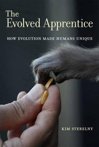 The Evolved Apprentice: How Evolution Made Humans Unique (Jean Nicod Lectures) por Kim Sterelny