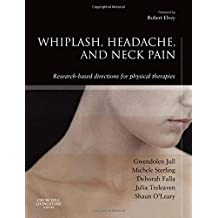 Whiplash, Headache, and Neck Pain: Research-Based Directions for Physical Therapies