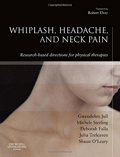 Whiplash, Headache, and Neck Pain: Research-Based Directions for Physical Therapies, 1e por Gwendolen Jull PhD  MPhty  Grad Dip Man Ther  FACP