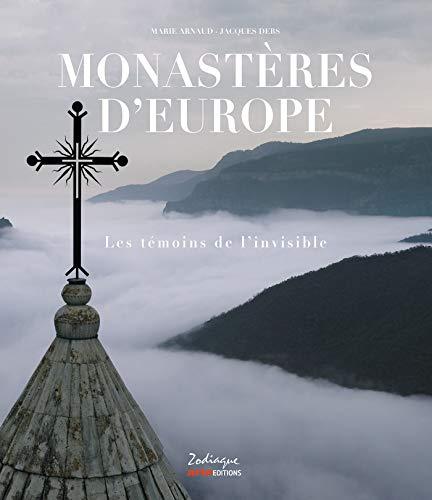 Monastères d'Europe: Les témoins de l'invisible par Jacques Debs