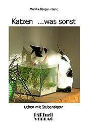 Katzen... was sonst: Leben mit Stubentigern