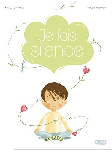 Je fais silence par Karine-Marie Amiot
