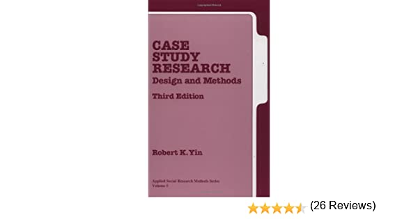 Case Study Research  Design and Methods  Applied Social Research Methods    Amazon co uk  Robert K  Yin                 Books