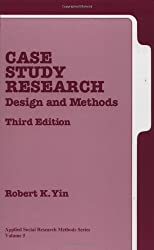 Case Study Research: Design and Methods:  (Applied Social Research Methods, Volume 5): 005