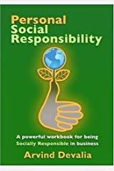 Personal Social Responsibility: A Powerful Workbook for Being Socially Responsible in Business by Arvind Devalia (21-Nov-2008) Paperback Paperback