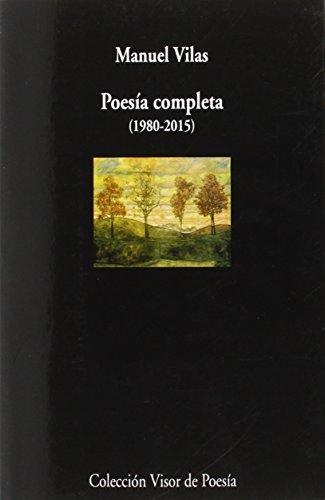 Poesía Completa. 1980-2015 (visor de Poesía) por Manuel Vilas