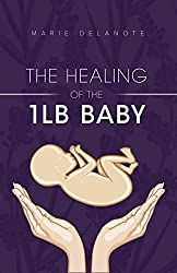 The Healing of the 1lb Baby