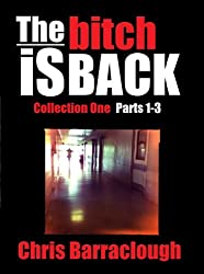 The Bitch is Back Collection One (Parts 1-3) (The Bitch Is Back British Crime Thrillers Boxset)
