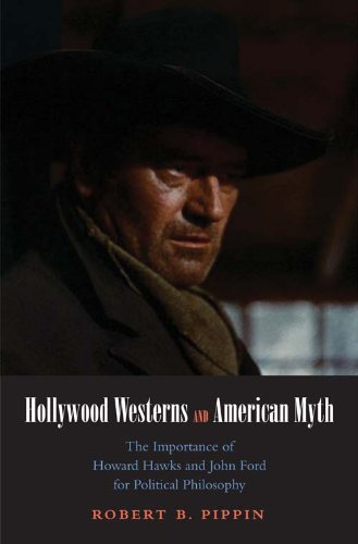 Hollywood Westerns and American Myth: The Importance of Howard Hawks and John Ford for Political Philosophy (Castle Lectures - Tv-serien-hawk